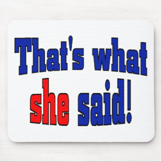That's what she said! (English) Mouse Pads