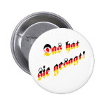 That's what she said! (German) 2 Inch Round Button