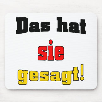 That's what she said! (German) Mouse Mat
