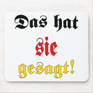 That's what she said! (German) Mouse Mats