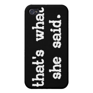 That's what she said - iPhone 4/4s Case