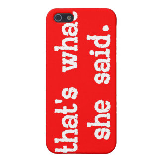 THAT'S WHAT SHE SAID iPhone 4/4s Case
