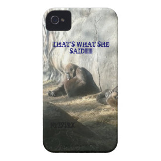 THAT'S WHAT SHE SAID iPhone 4 CASES