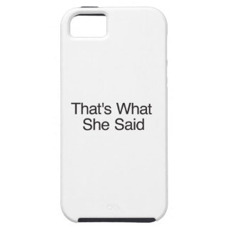 That's What She Said iPhone SE/5/5s Case