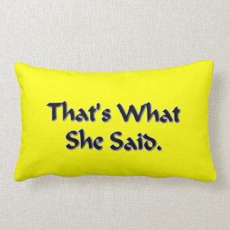 That's What She Said! Lumbar Pillow