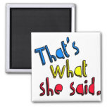 that's what she said magnet