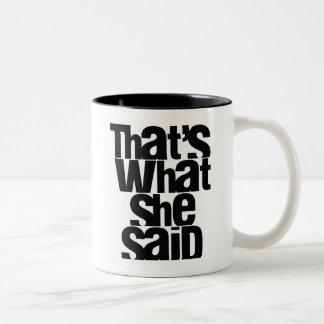 That's What She Said mug