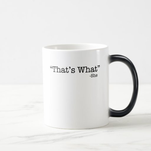 That's What She Said Coffee Mugs