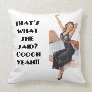 That's What She Said Naughty Throw Pillow