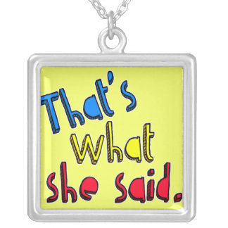 that's what she said necklace