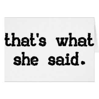 That's what she said - Office Saying Cards