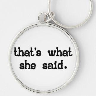 That's what she said - Office Saying Key Chain