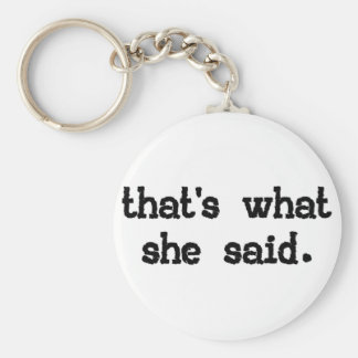 That's what she said - Office Saying Key Chains