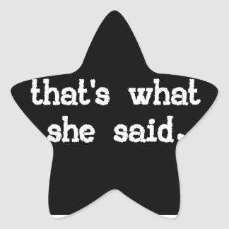 That's what she said - Office Saying Star Sticker
