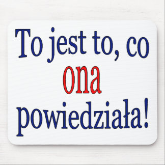 That's what she said! (Polish) Mouse Pad