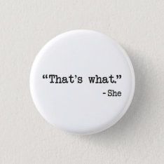 That's What She Said Quote Button at Zazzle