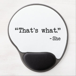 That's What She Said Quote Gel Mouse Pad