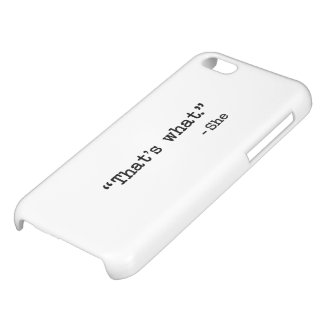 That's What She Said Quote iPhone 5C Cover