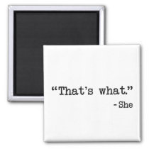 That's What She Said Quote Magnet
