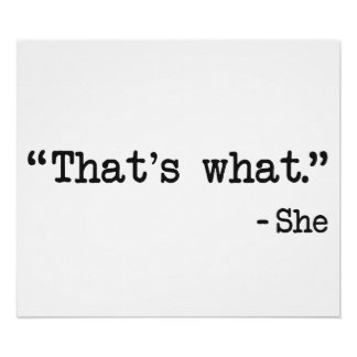 That's What She Said Quote Print