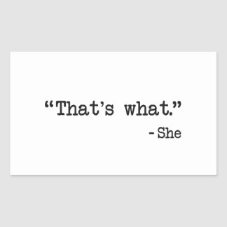 That's What She Said Quote Rectangular Sticker