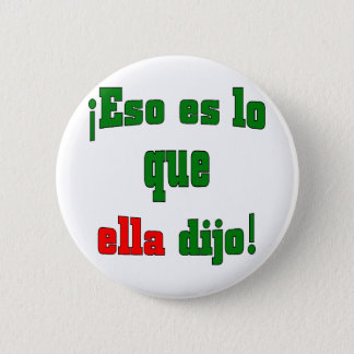 That's what she said! (Spanish) Button