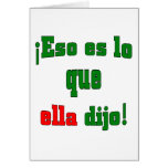 That's what she said! (Spanish) Greeting Cards
