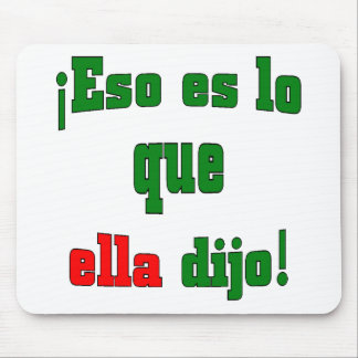 That's what she said! (Spanish) Mouse Pads