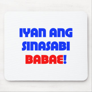 That's What She Said (Tagalog) Mousepad