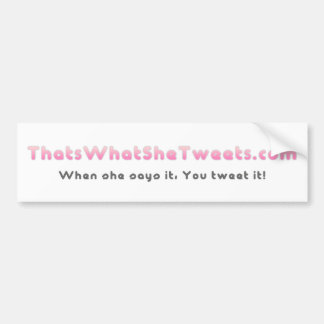 That's What She Tweets Bumper Sticker