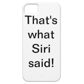 That's what Siri said (exclamation) - iPhone Case