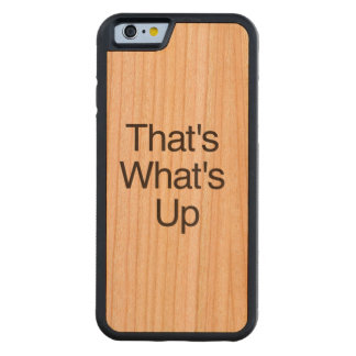 That's What's Up Carved® Cherry iPhone 6 Bumper