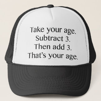 That's Your Age Trucker Hat