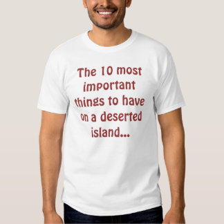 The 10 most important things... tee shirt