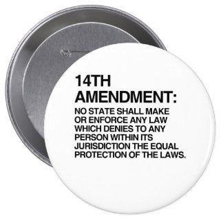 THE 14TH AMENDMENT 4 INCH ROUND BUTTON