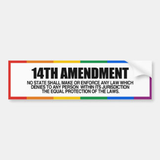 THE 14TH AMENDMENT -.png Bumper Sticker