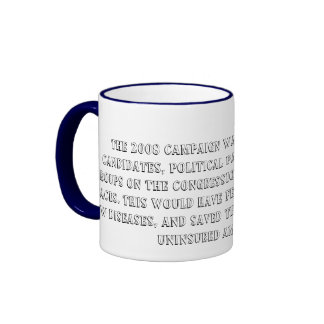 The 2008 campaign was $5.3 billion!!!! ringer coffee mug