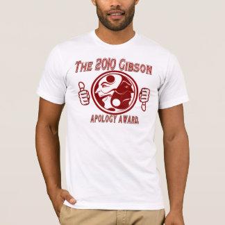 The 2010 Gibson apology award. T-Shirt