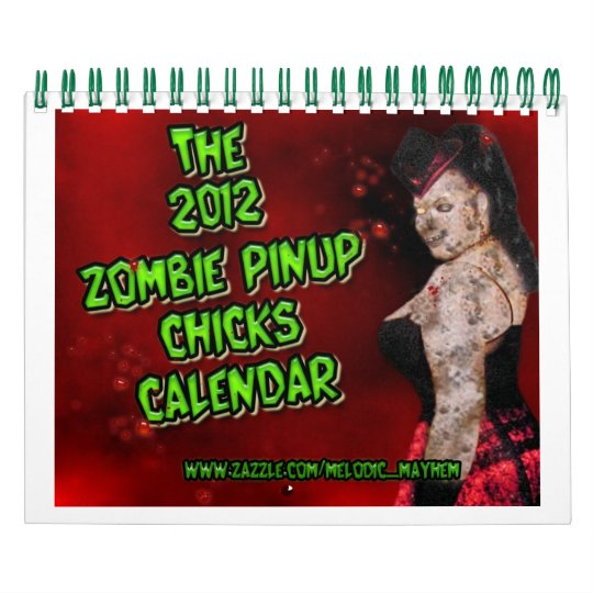 The 2012 Zombie Pinup Chicks Calendar