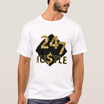 The 24-7 hustle tshirt