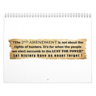 The 2nd Amendment is NOT about Hunter s Rights Wall Calendars