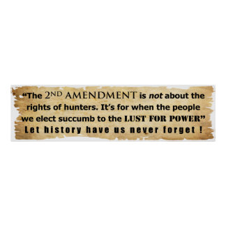 The 2nd Amendment is NOT about Hunter s Rights Print