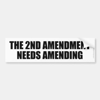 THE 2ND AMENDMENT NEEDS AMENDING BUMPER STICKER