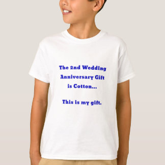 The 2nd Wedding Anniversary is Cotton This is my T-Shirt
