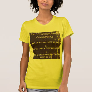 """""""The 3 Golden Rules of Accounting"""" T-Shirt"""