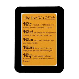 the 5 W's of life Magnet