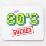 The '80s Sucked Decade Funny Joke Mousepad