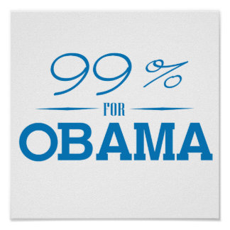 THE 99 PERCENT FOR OBAMA -.png Poster