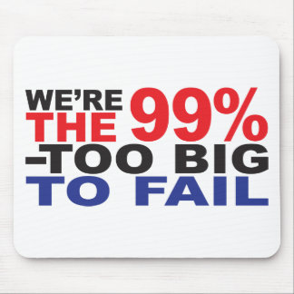 The 99% - Too Big to Fail Mouse Pad