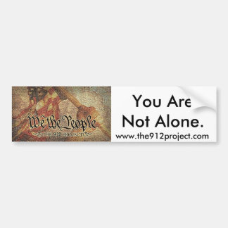 """The 9-12 Project and """"You Are Not Alone"""" Car Bumper Sticker"""